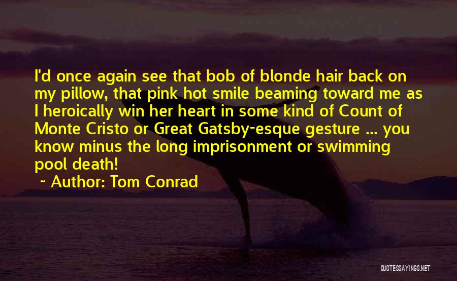 Long Blonde Hair Quotes By Tom Conrad