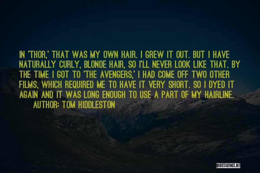 Long Blonde Hair Quotes By Tom Hiddleston
