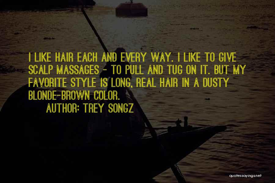 Long Blonde Hair Quotes By Trey Songz