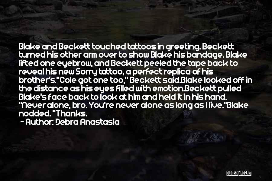 Long Distance Brother Quotes By Debra Anastasia
