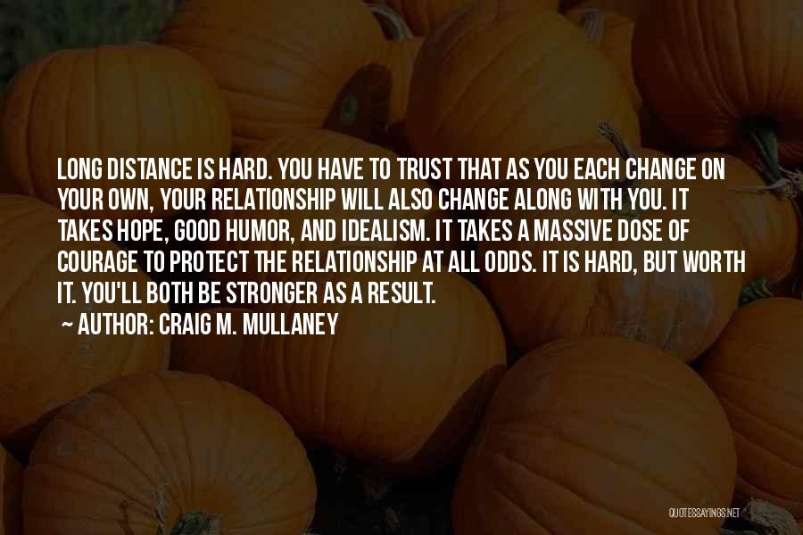 Long Distance Relationship And Trust Quotes By Craig M. Mullaney
