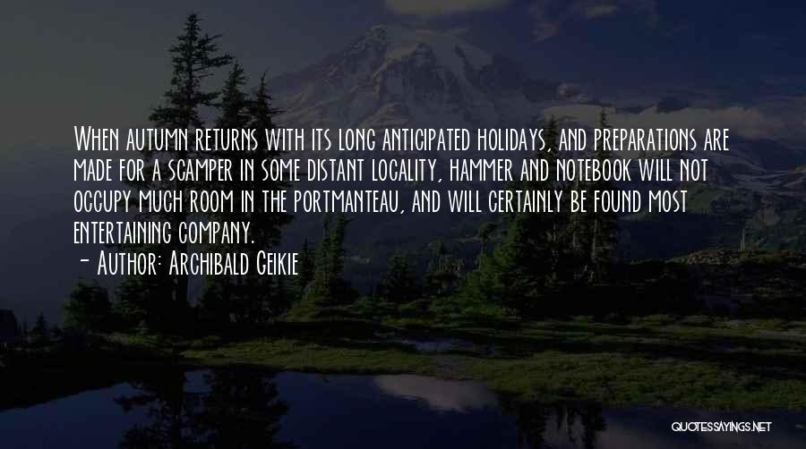 Long Holidays Quotes By Archibald Geikie