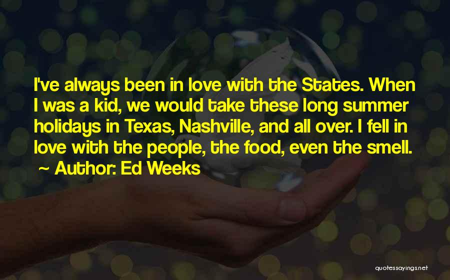 Long Holidays Quotes By Ed Weeks