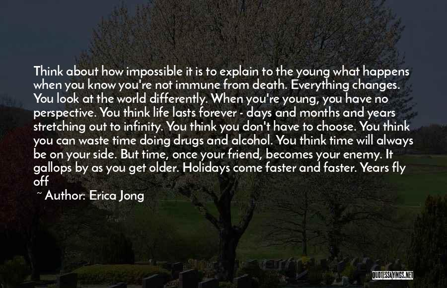 Long Holidays Quotes By Erica Jong