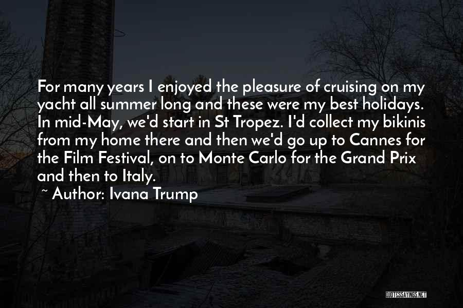 Long Holidays Quotes By Ivana Trump