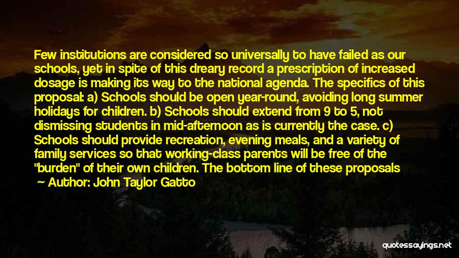 Long Holidays Quotes By John Taylor Gatto
