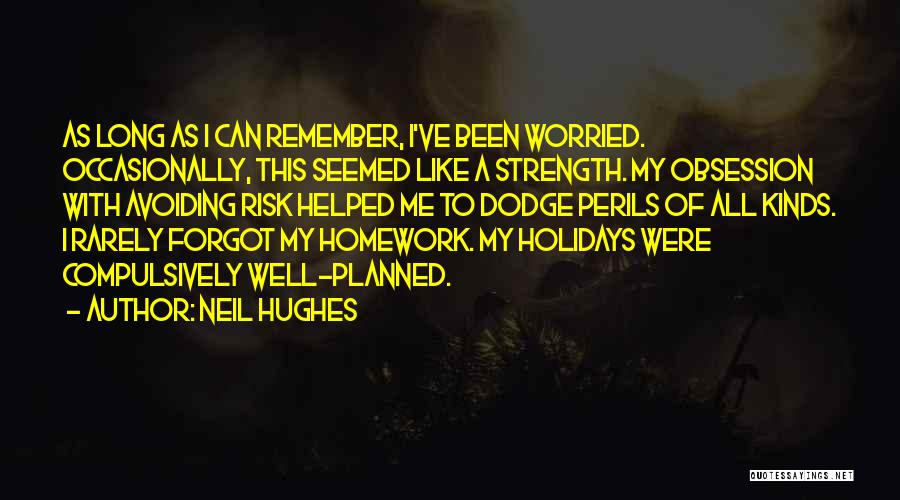 Long Holidays Quotes By Neil Hughes