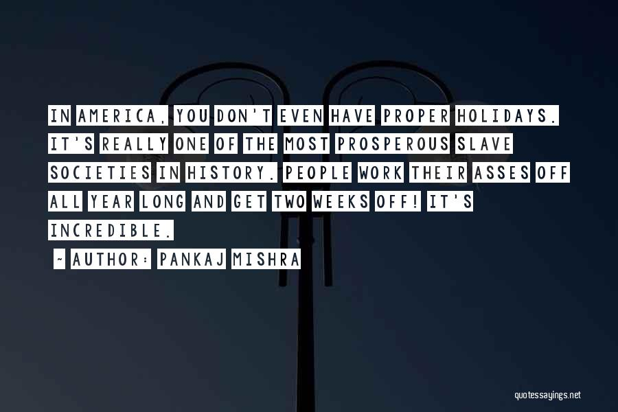 Long Holidays Quotes By Pankaj Mishra