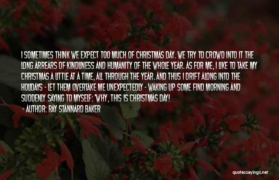 Long Holidays Quotes By Ray Stannard Baker