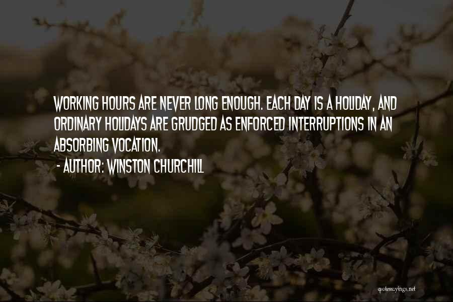 Long Holidays Quotes By Winston Churchill