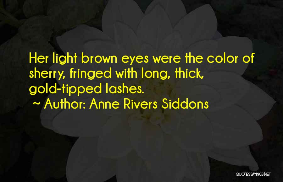 Long Lashes Quotes By Anne Rivers Siddons
