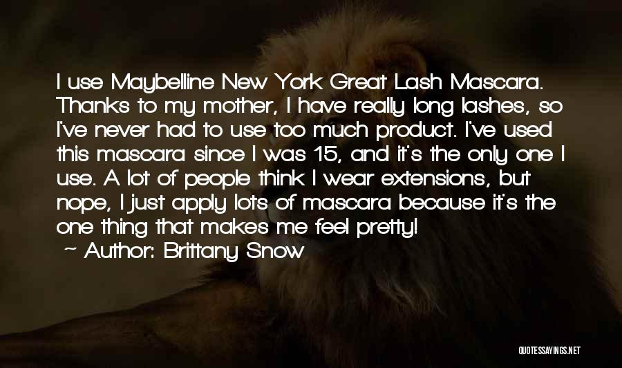 Long Lashes Quotes By Brittany Snow