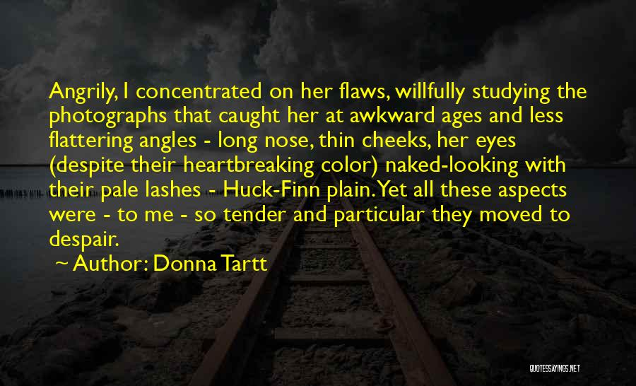 Long Lashes Quotes By Donna Tartt