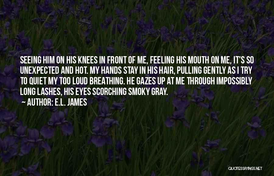 Long Lashes Quotes By E.L. James