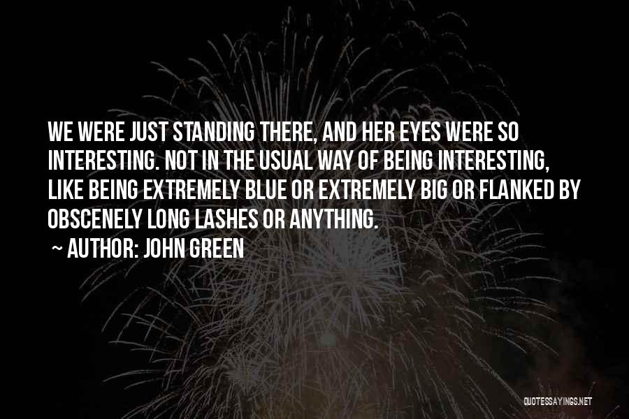 Long Lashes Quotes By John Green