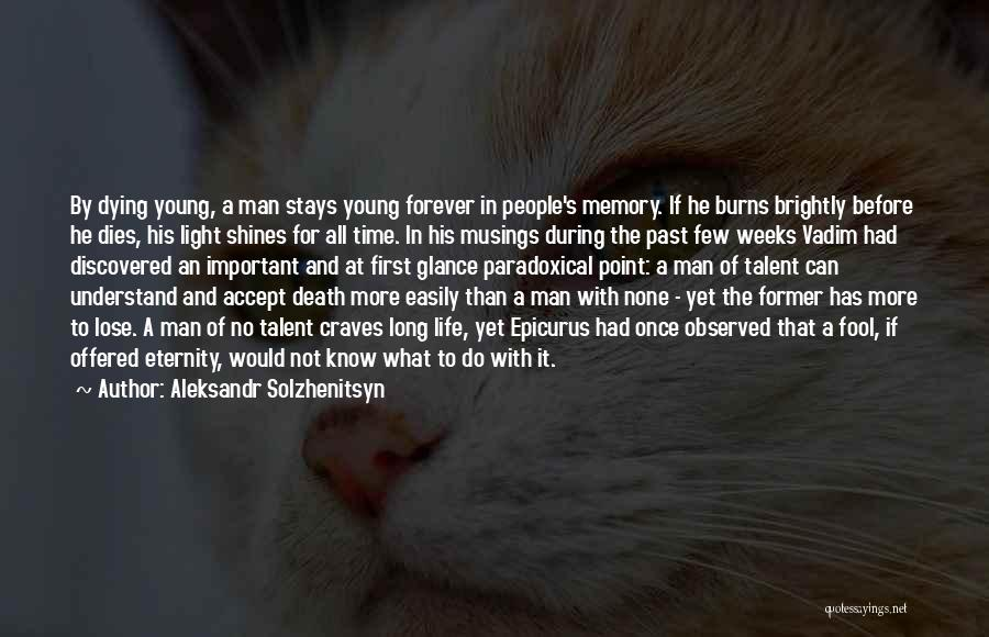 Long Life And Death Quotes By Aleksandr Solzhenitsyn