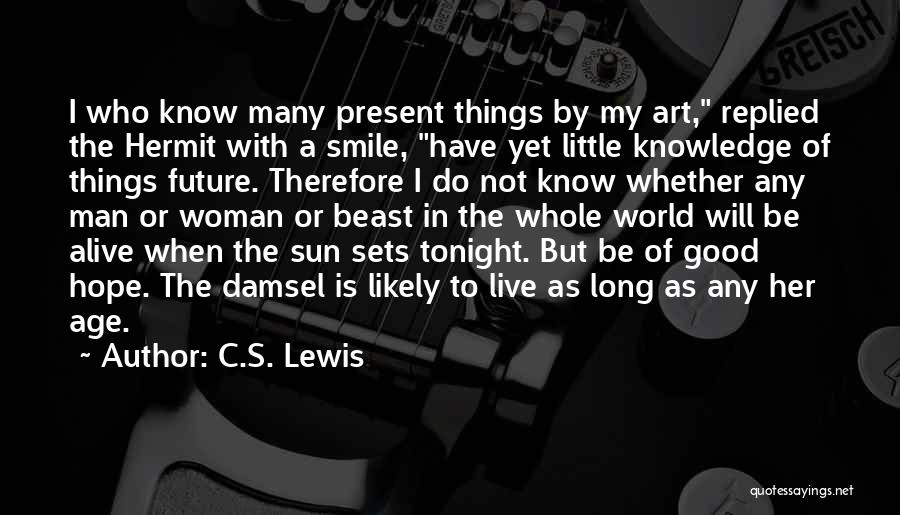 Long Life And Death Quotes By C.S. Lewis