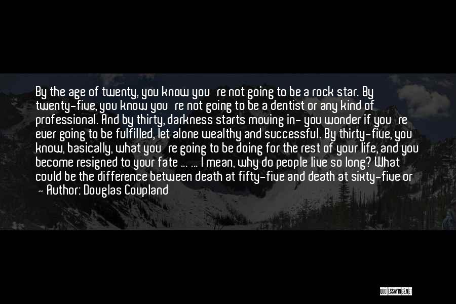 Long Life And Death Quotes By Douglas Coupland