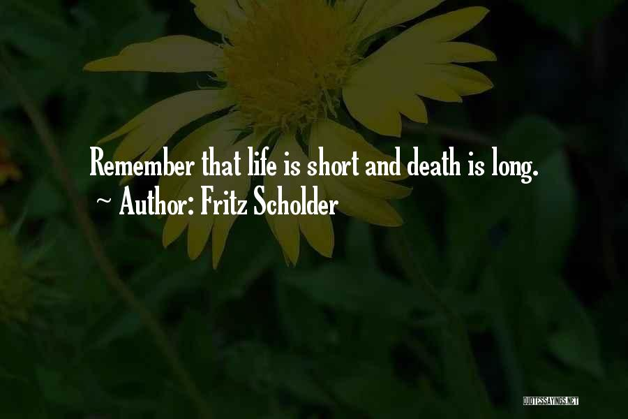 Long Life And Death Quotes By Fritz Scholder