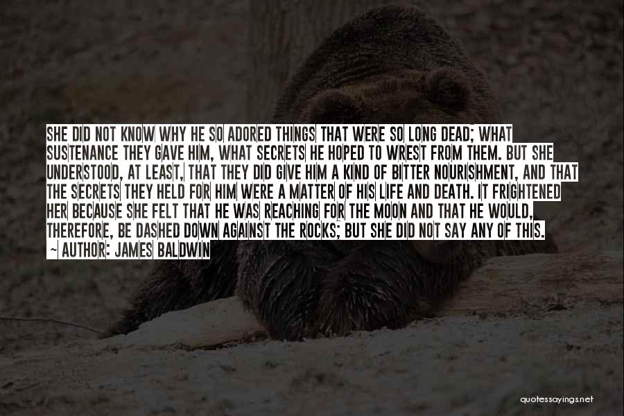 Long Life And Death Quotes By James Baldwin