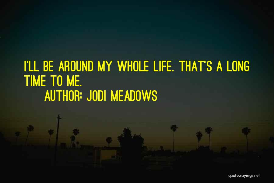 Long Life And Death Quotes By Jodi Meadows