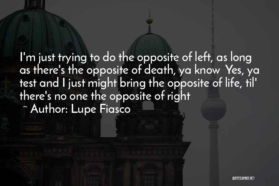 Long Life And Death Quotes By Lupe Fiasco