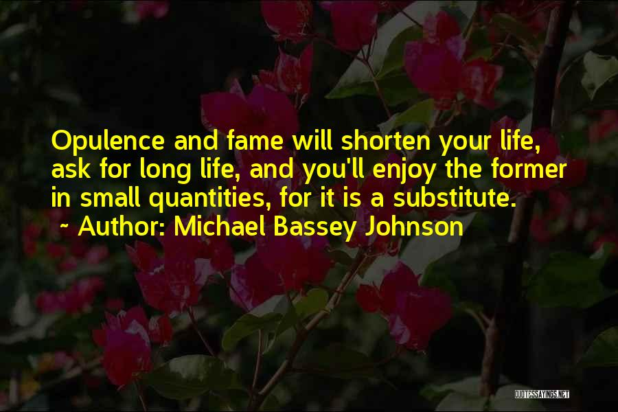 Long Life And Death Quotes By Michael Bassey Johnson