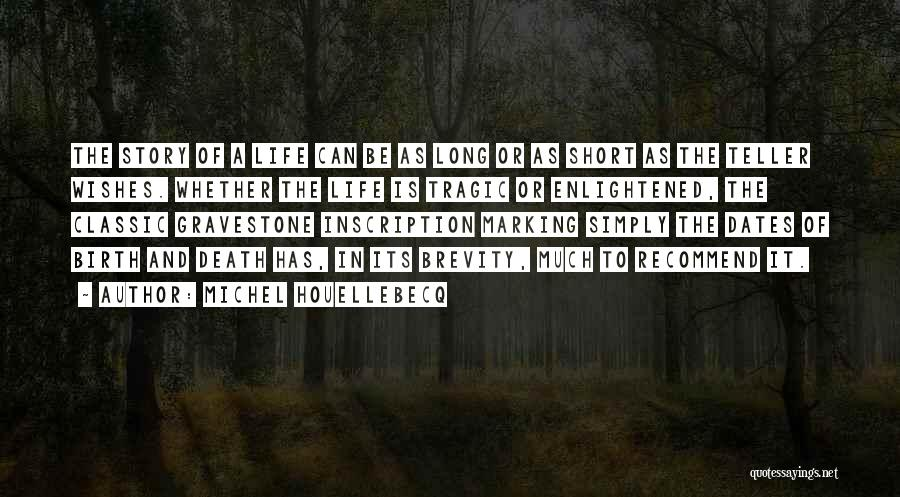 Long Life And Death Quotes By Michel Houellebecq