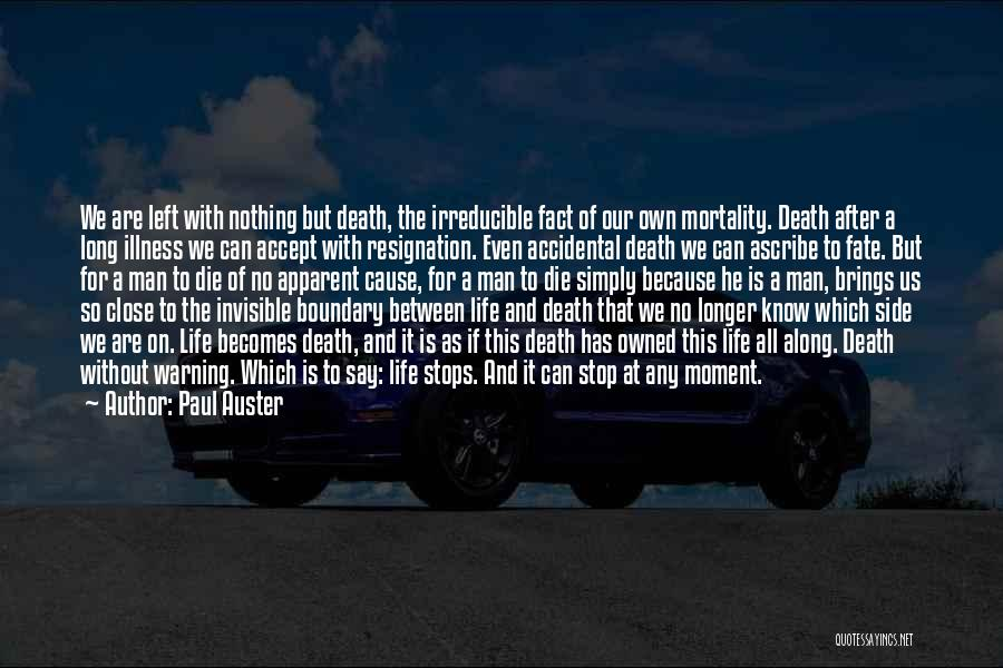 Long Life And Death Quotes By Paul Auster