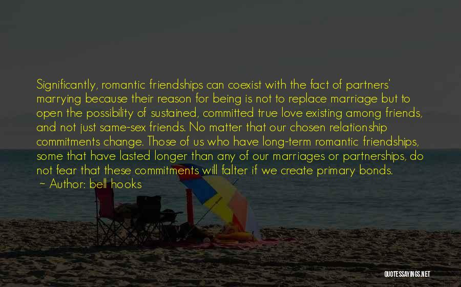 Long Term Friendship Quotes By Bell Hooks