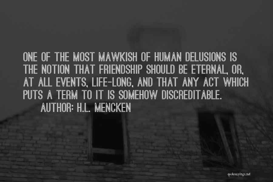 Long Term Friendship Quotes By H.L. Mencken