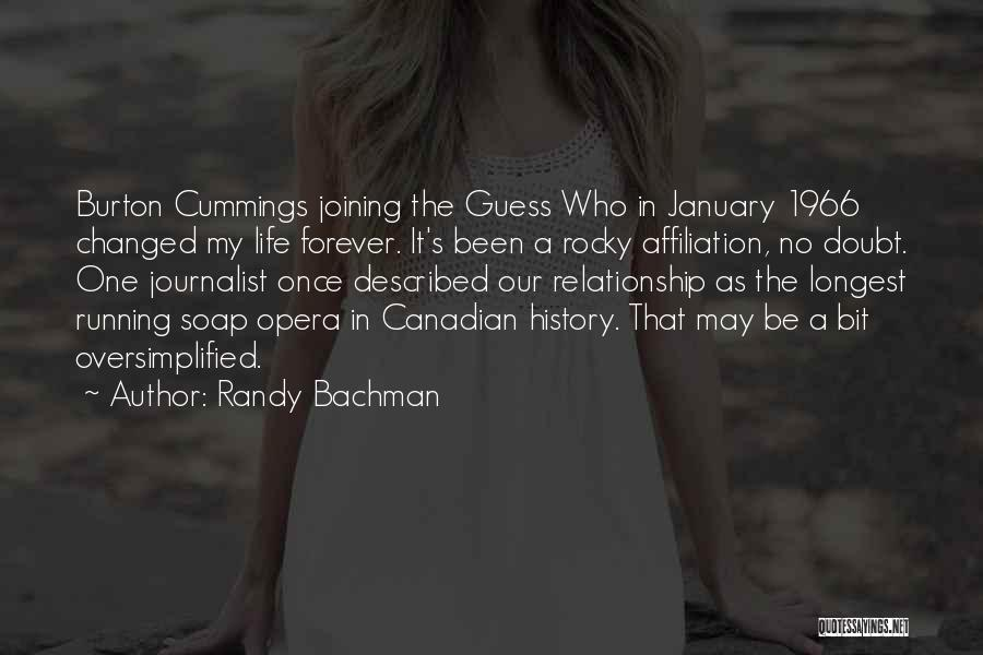 Longest Relationship Quotes By Randy Bachman