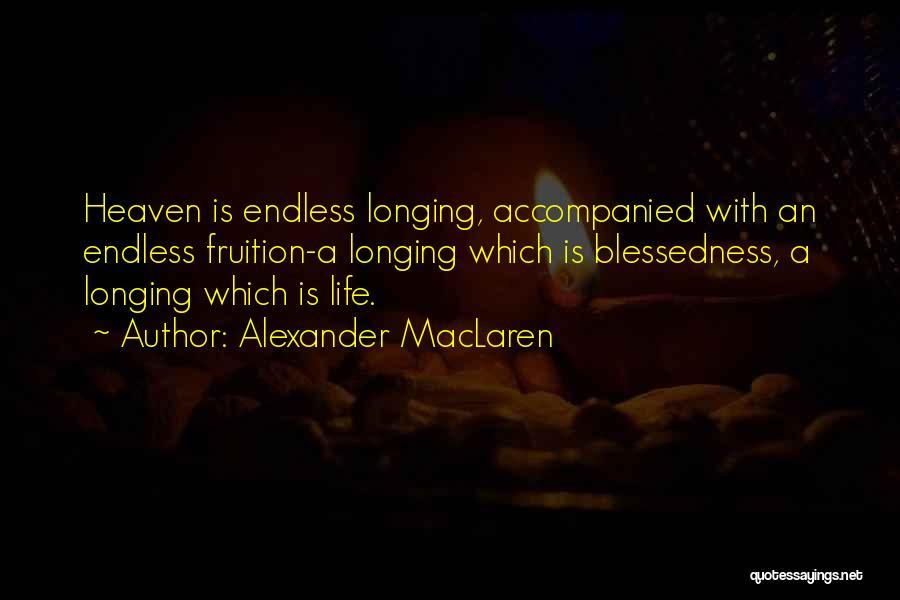 Longing For Heaven Quotes By Alexander MacLaren