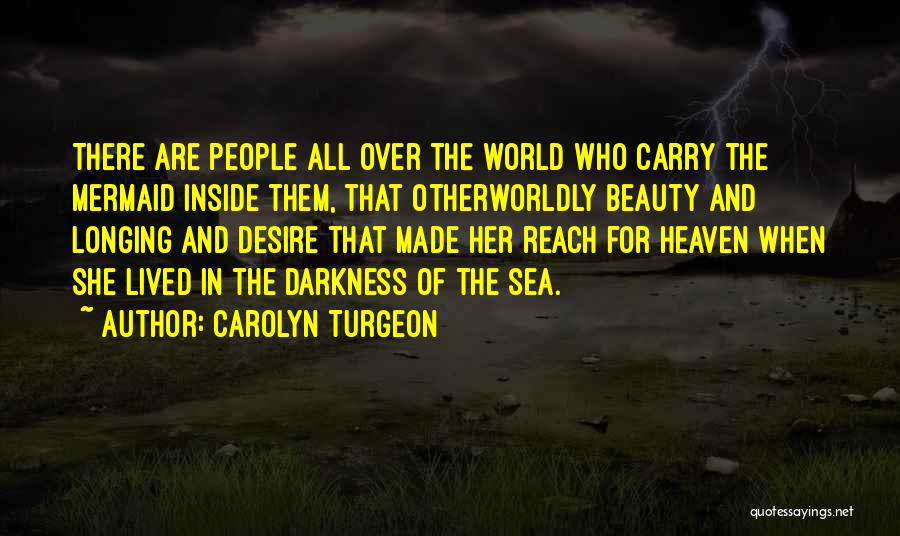 Longing For Heaven Quotes By Carolyn Turgeon