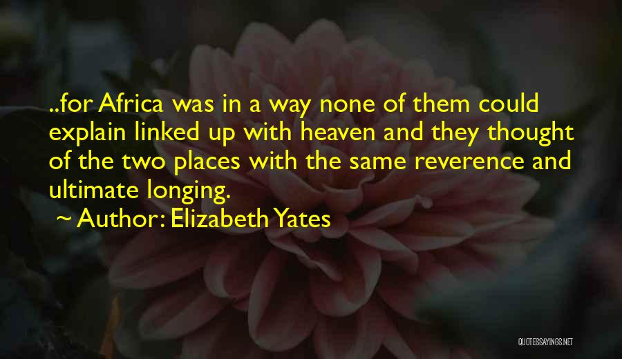 Longing For Heaven Quotes By Elizabeth Yates