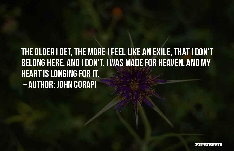 Longing For Heaven Quotes By John Corapi