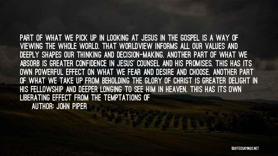 Longing For Heaven Quotes By John Piper