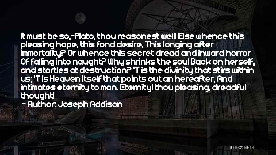 Longing For Heaven Quotes By Joseph Addison