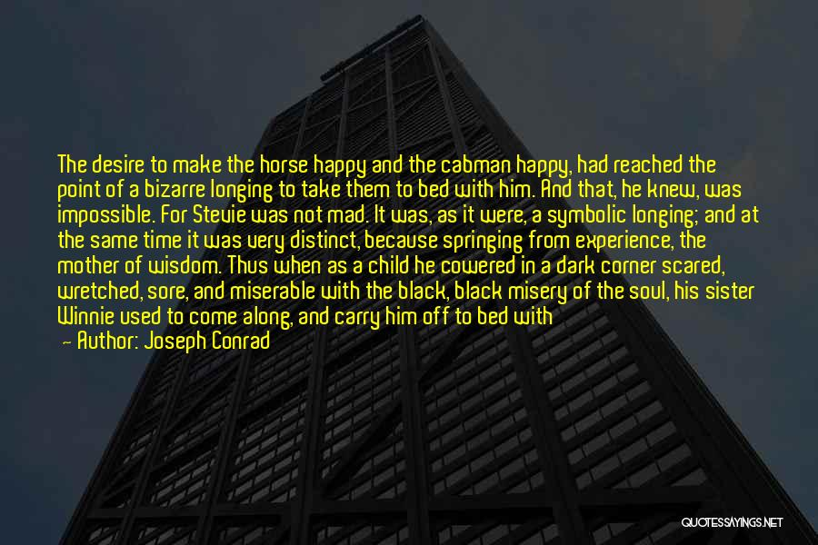 Longing For Heaven Quotes By Joseph Conrad