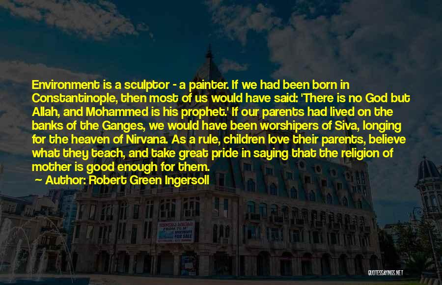 Longing For Heaven Quotes By Robert Green Ingersoll