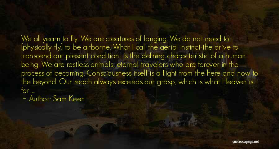 Longing For Heaven Quotes By Sam Keen