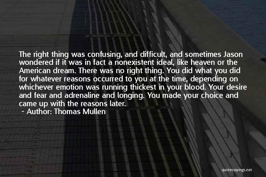Longing For Heaven Quotes By Thomas Mullen