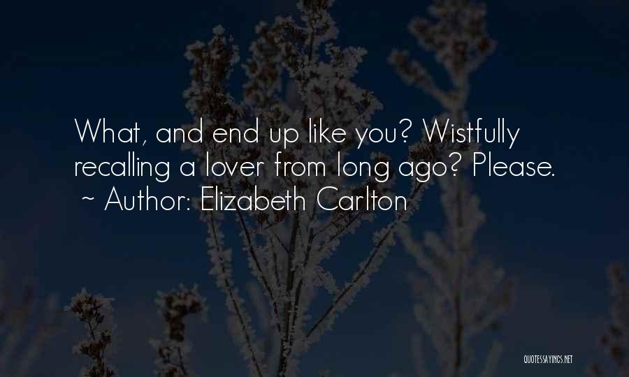 Longing For Your Lover Quotes By Elizabeth Carlton