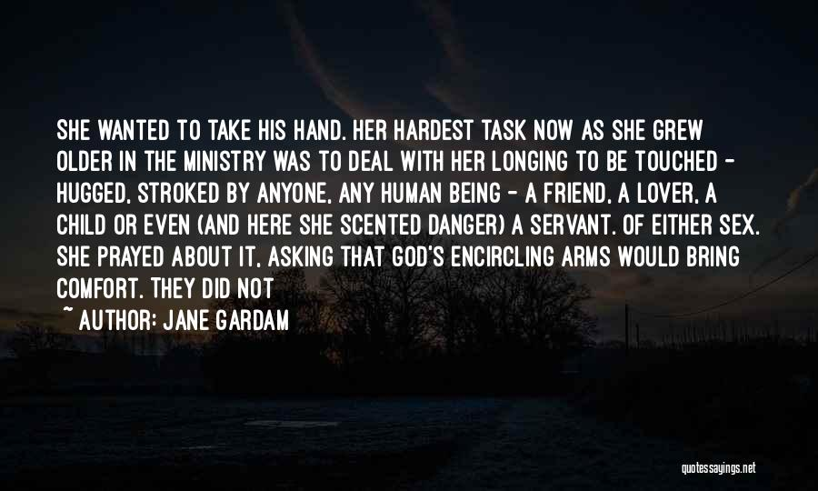 Longing For Your Lover Quotes By Jane Gardam