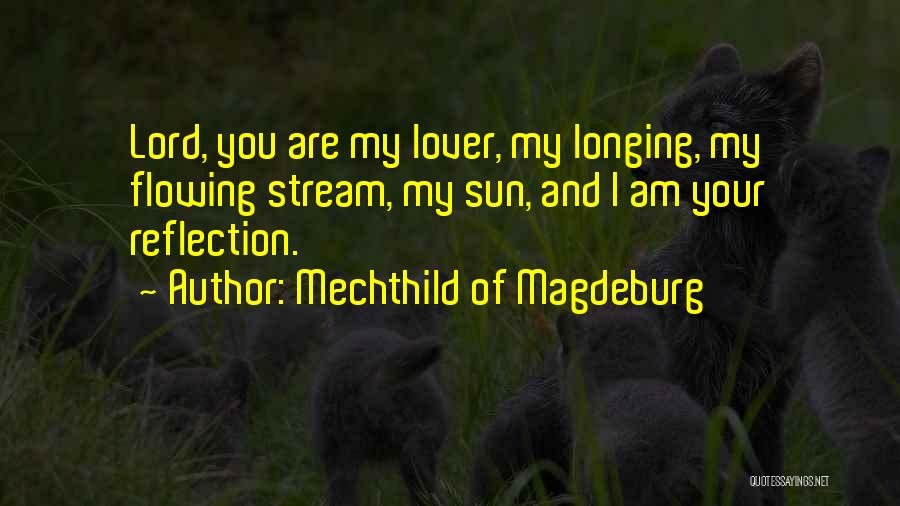 Longing For Your Lover Quotes By Mechthild Of Magdeburg