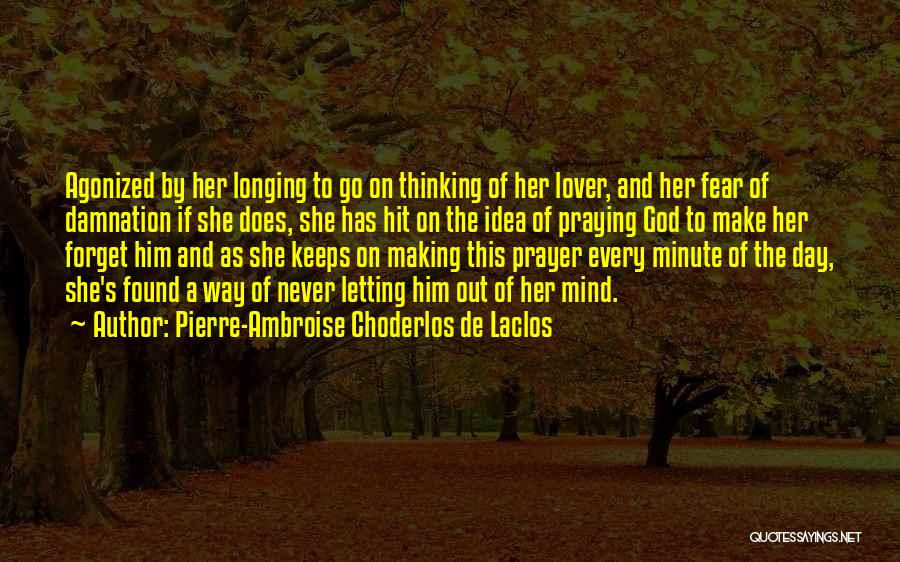 Longing For Your Lover Quotes By Pierre-Ambroise Choderlos De Laclos