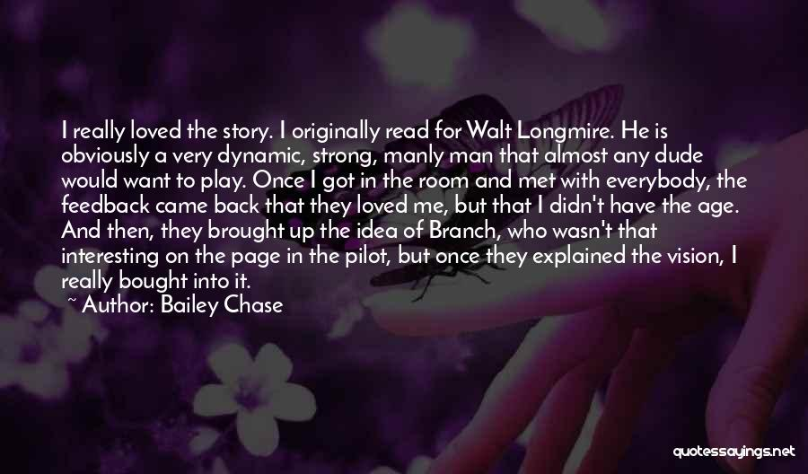 Longmire Pilot Quotes By Bailey Chase