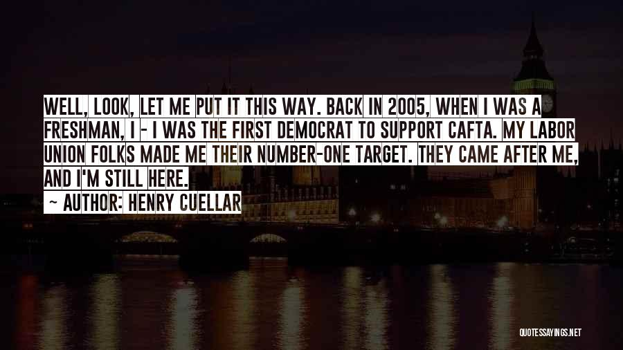 Look After Number One Quotes By Henry Cuellar