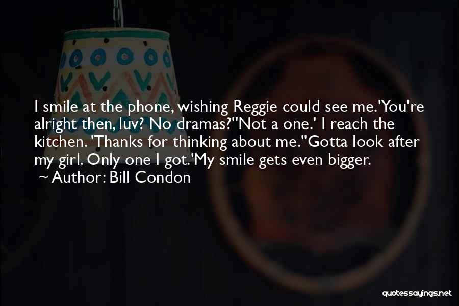 Look After Your Girl Quotes By Bill Condon