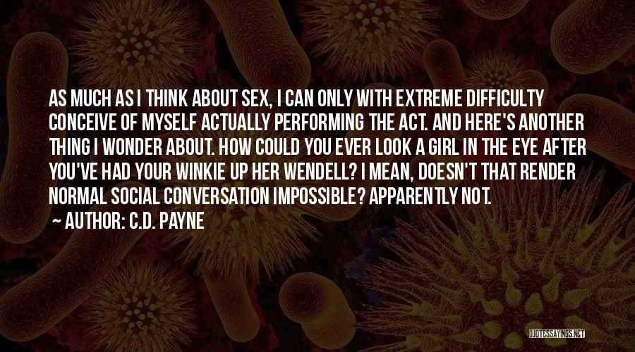 Look After Your Girl Quotes By C.D. Payne